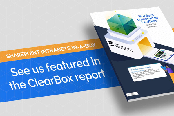 Wizdom Intelligent Intranet by LiveTiles leads the way in the ClearBox SharePoint Intranet 2020 report
