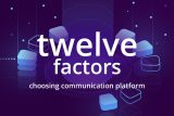 12 factors choosing communication platform